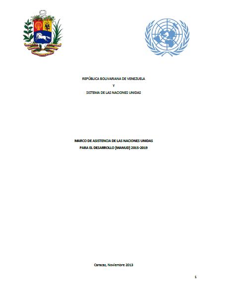 Marco de Asistencia de las Naciones Unidas para el Desarrollo (MANUD) 2015 - 2019